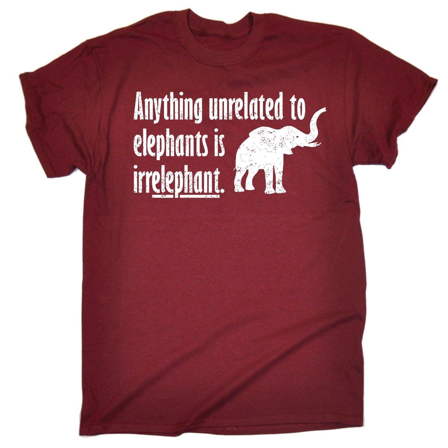 f130d539 Anything Unrelated To Elephants Is Irrelephant T SHIRT Pun Birthday Fashion  Gift Funny Casual Tee Coolest T Shirts T Shirt Cool From Fatcuckoo, ...