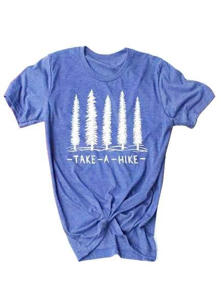ff8020a78 Summer Women T Shirt Short Sleeve Blue Casual T Shirt Take A Hike Tree  Print 2018 Female O Neck Femme Ladies Tops Tee Cool Shirt Design Tshirts  Printed From ...