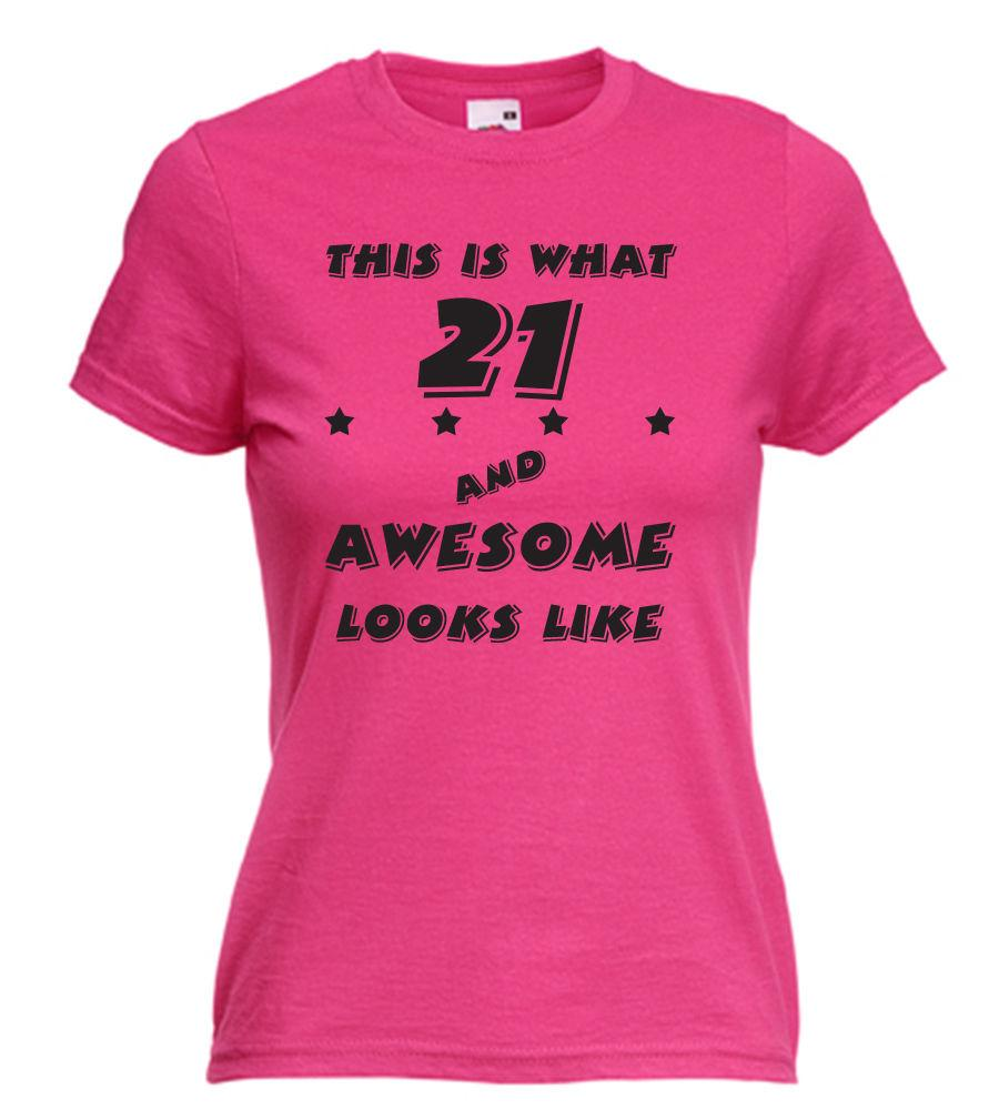 21st BIRTHDAY21 AND AWESOME LADIES T SHIRT Novelty Birthday Gift Funny Shirts Shirt Design From Bangtidyclothing 109