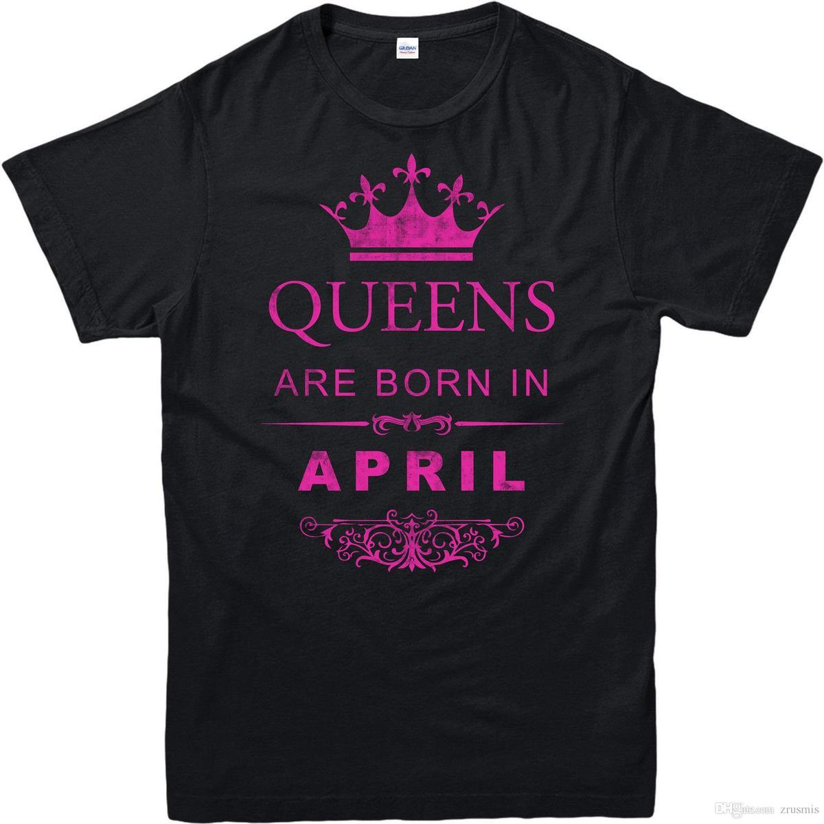 Queens Are Born In April T Shirt Birthday Gift Mothers Day Adult And