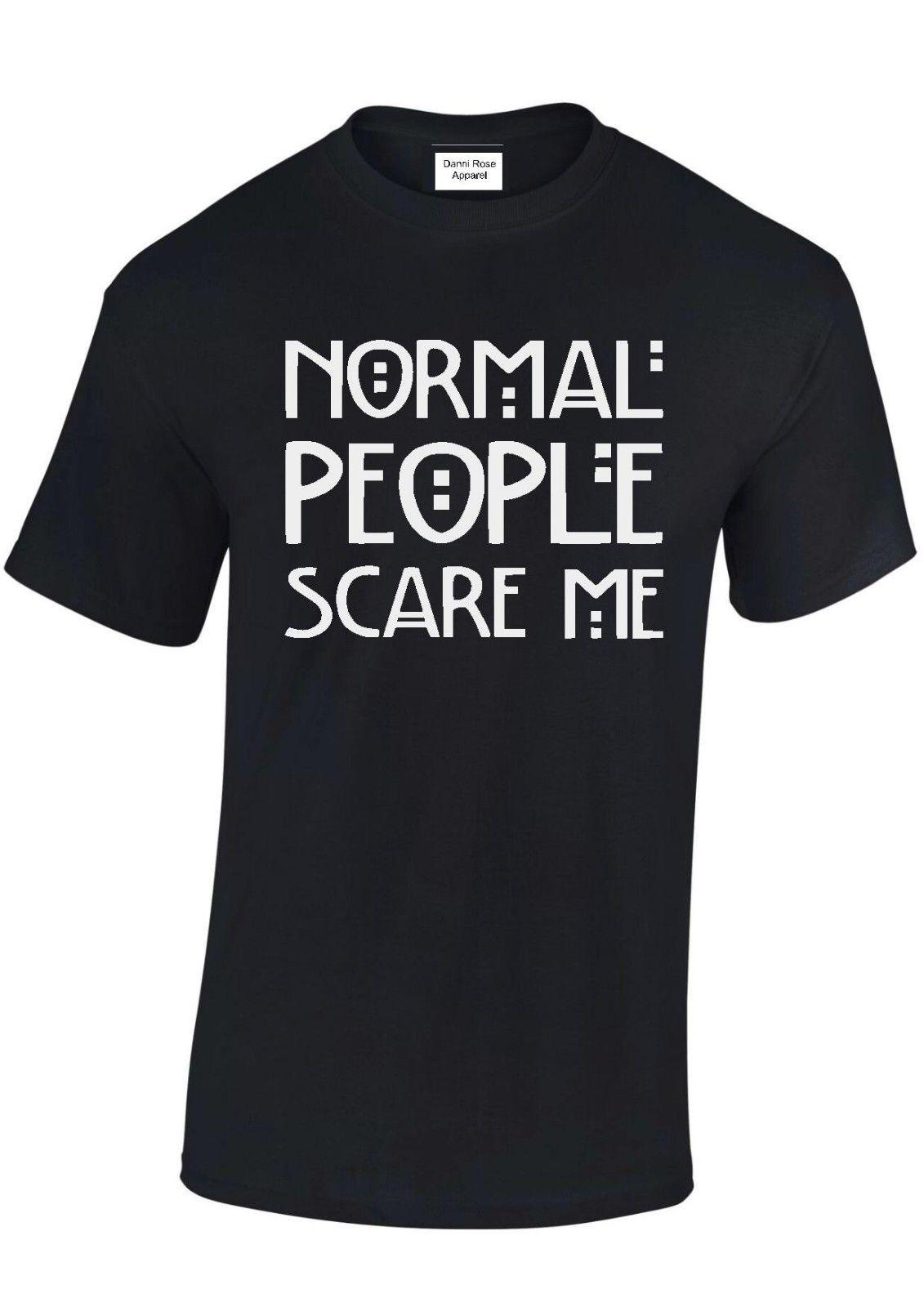 5776e21fc Normal People Scare Me Tshirt,Tee Funny T Shirt Adults Mens Womens Funny  Unisex Casual Tee Gift Ordering T Shirts Rude T Shirt From Noveltgifts, ...