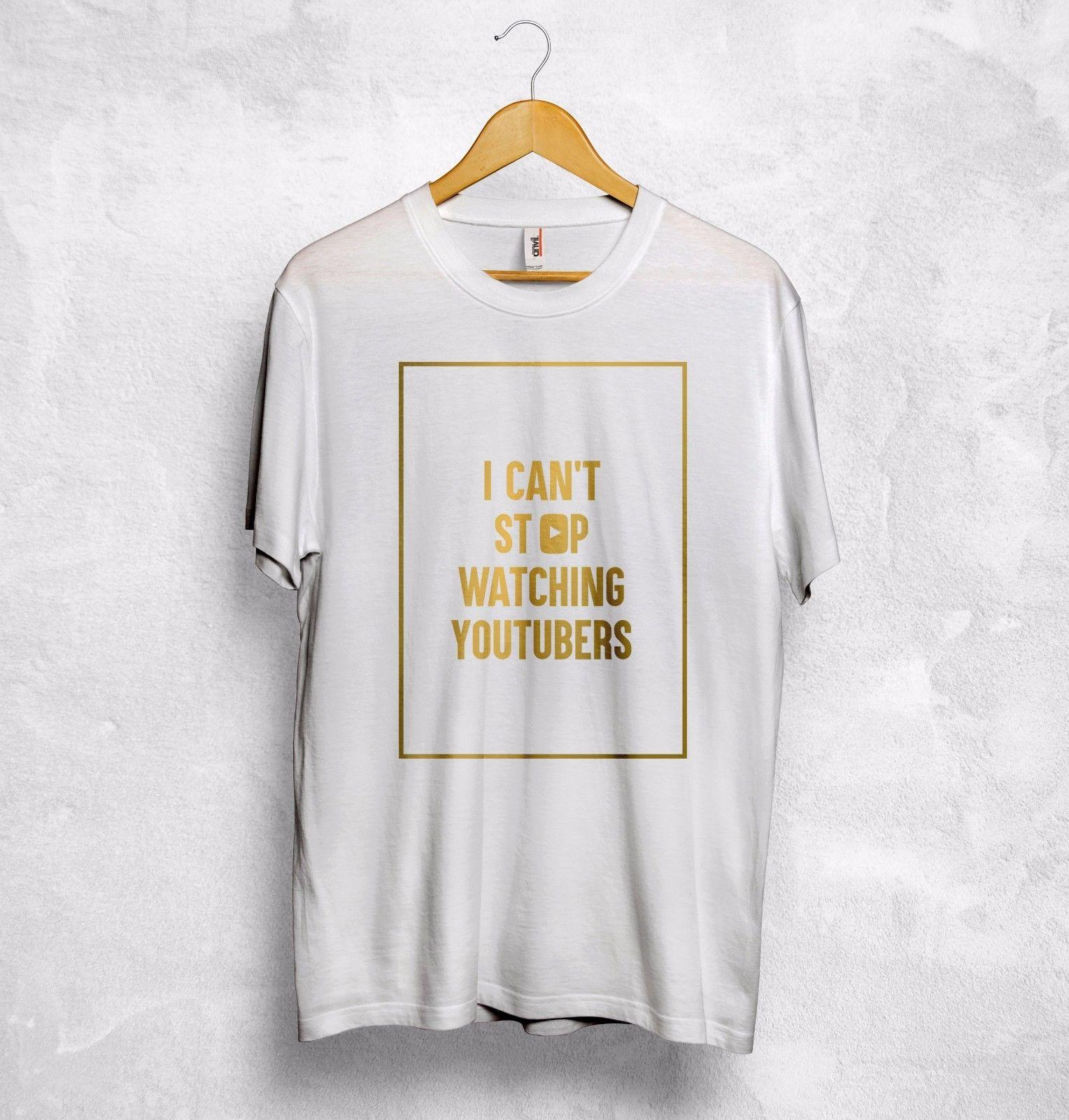 4a153437dff I Cant Stop Watching YouTubers T Shirt Top YouTube PewDiePie Jenna Marbles  Gift Funny Unisex Tee T Shirts With Prints Humorous Shirts From Stshirt, ...
