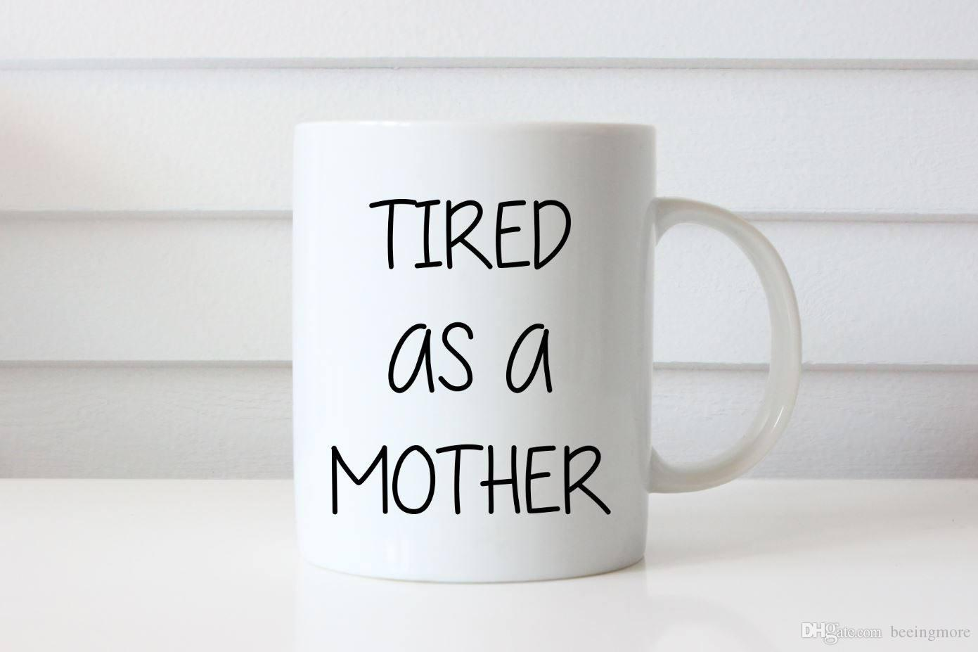 Tired As A Mother Mom Mug, Mother\'s Day Mug, New Mom, Motherhood ...