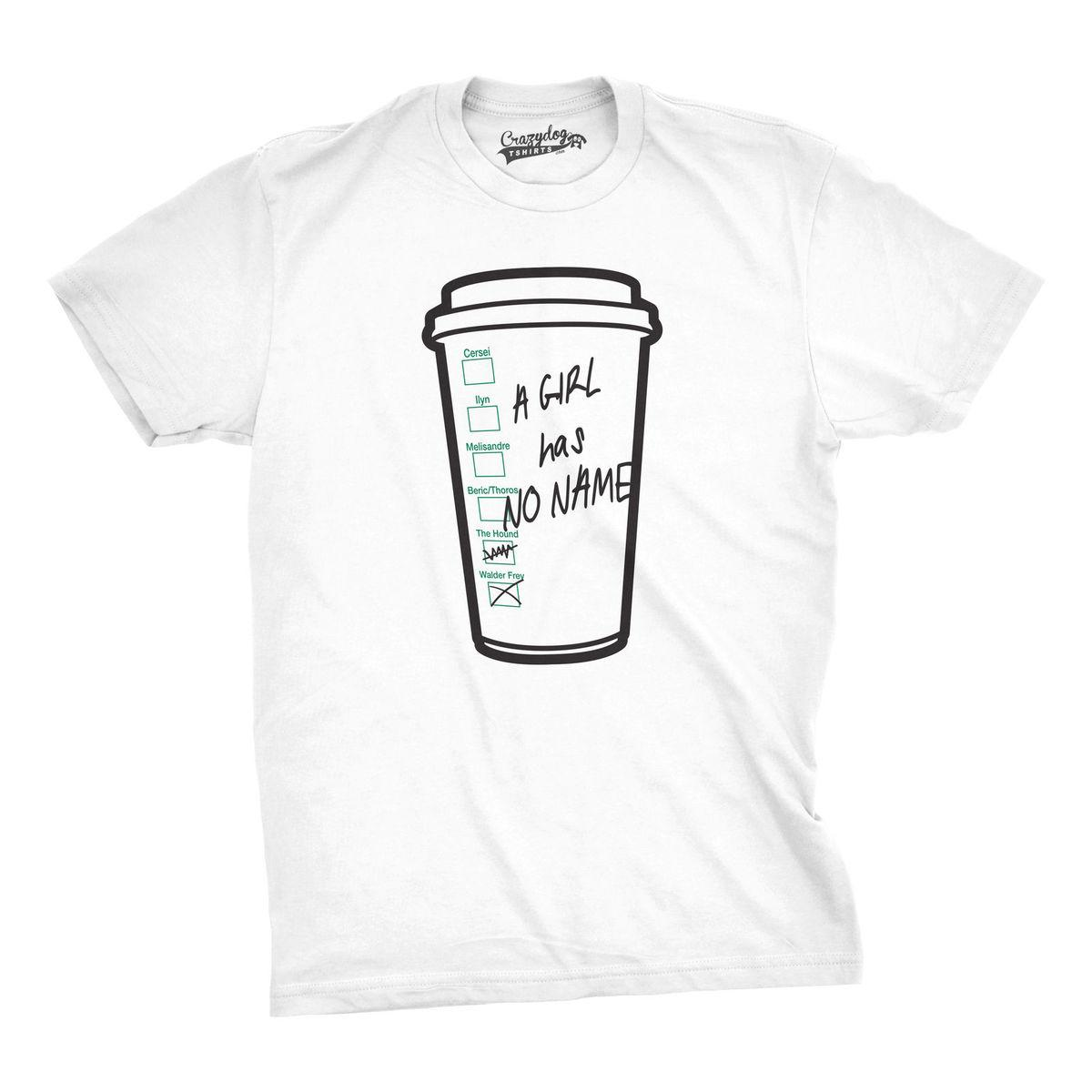 Mens Girl Has No Name Funny Coffee Cup Tee Hilarious Tv Shirts