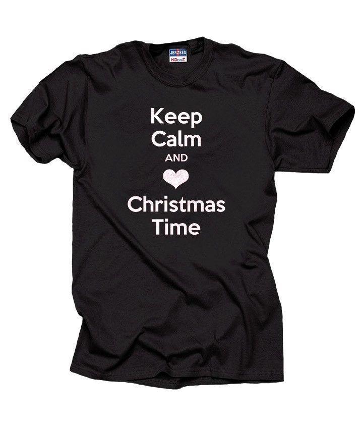 Keep Calm And Love Christmas Time T Shirt Christmas Party Tee Shirt ...