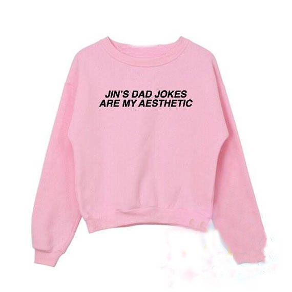 Jin S Dad Jokes Are My Aesthetic Bts Crewneck Sweatshirts Women