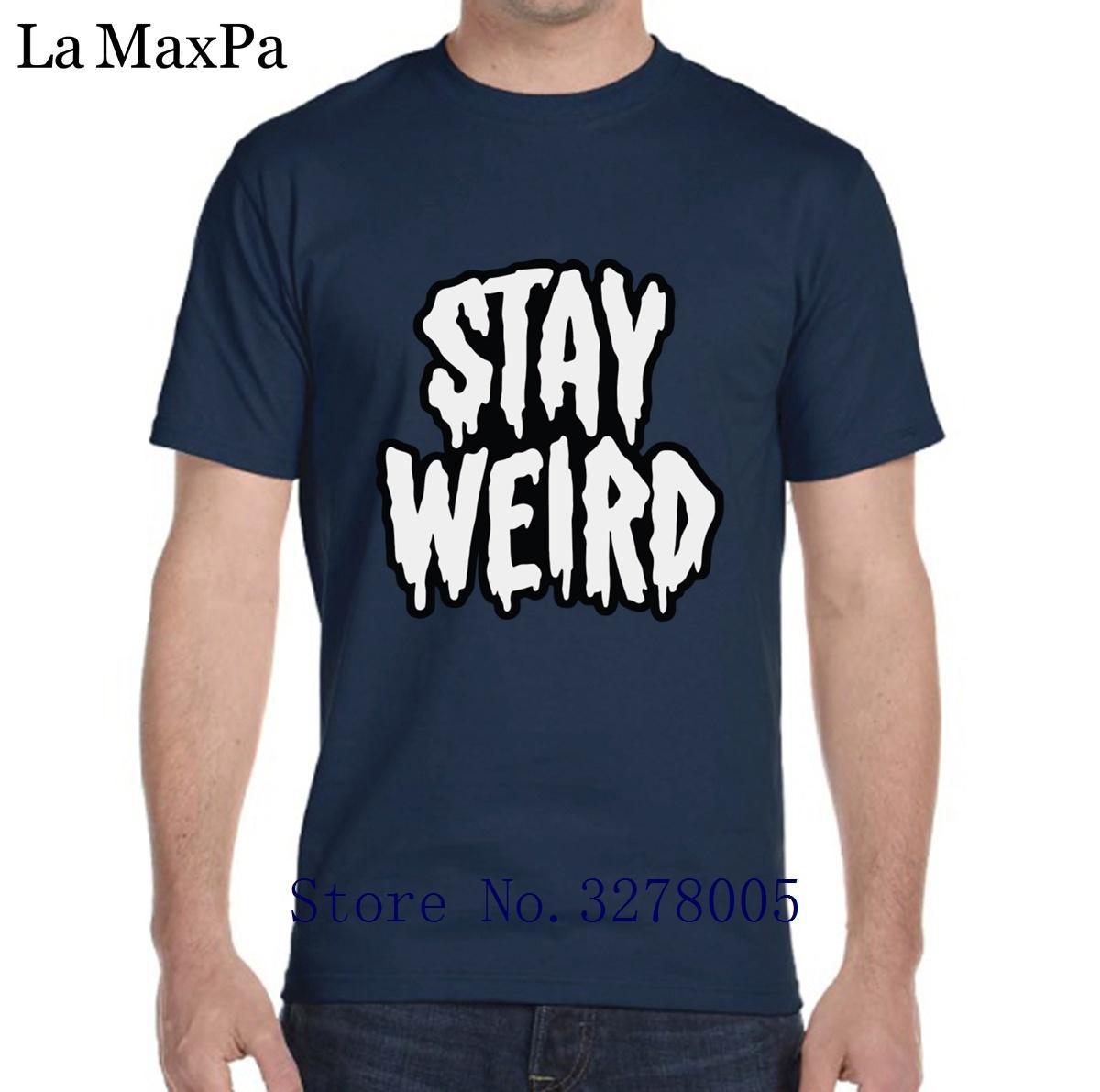 8b9563799 Create T Shirt Men Clothes Funny Stay Weird T-Shirt Vintage 100% Cotton  Short Sleeve Men's Tshirt Euro Size S-3xl Famous