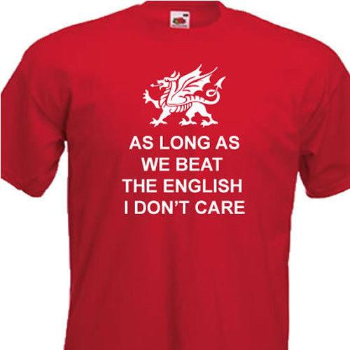 a65d247d2ab9 Wales Rugby Shirt Mens As Long As We Beat The English Supporters T Shirt  Footbal Funny Unisex T Shirt Shopping Online T Shirt Humor From Young ten