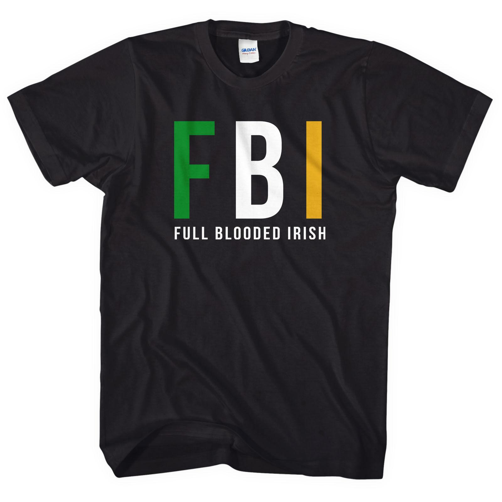 adfa1a4d8cea FBI Full Blooded Irish T Shirt St Patricks Day Ireland Top Shirt Men Women  L249 Cool Casual Pride T Shirt Men Online Tee Shirts Shopping Funniest Tee  Shirts ...