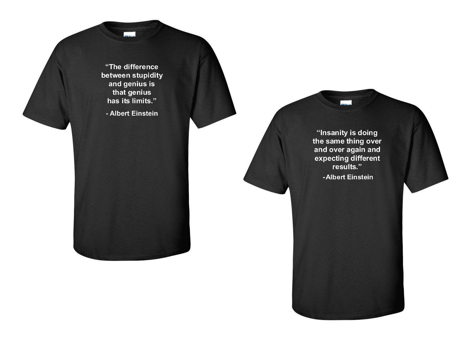 Albert Einstein Quote T Shirt Insanity Or Stupdity Genius Quote