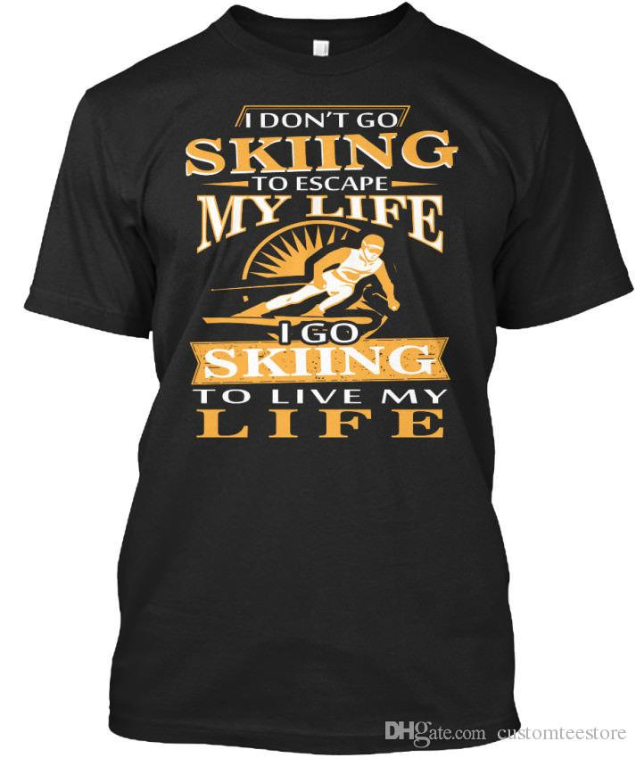 I Go Skiing To Live My Life Don't Escape Standard Unisex T-Shirt (S-3XL) T Shirt Short Sleeve S-XXXL Best Cotton Tee for Adults