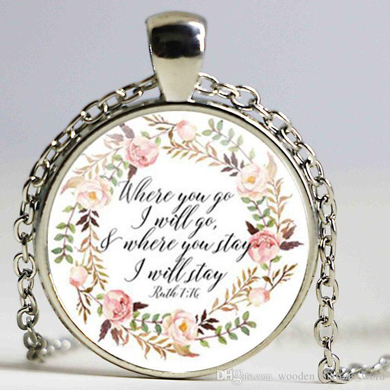 Where you go I will go Ruth 1:16 Bible Verse Charm Pendant Necklace Women  Men Gift Cabochon Glass Charm Christian Jewelry