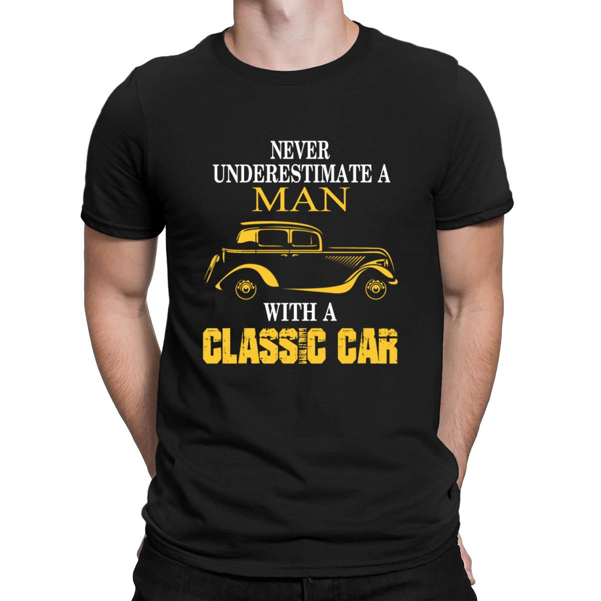 Classic Car Never Underestimate A Man Owning One Tshirts Websites - Classic car websites