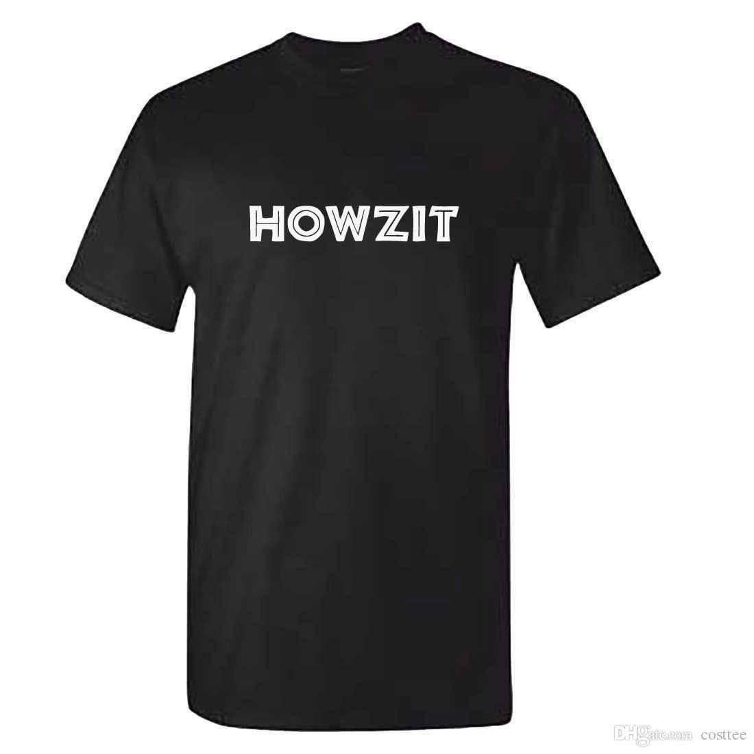 ab8db46d Mens HOWZIT T Shirt Mens Funny South African Africa SA Saying Tshirt  Awesome T Shirts For Guys Cool Tee Shirt Designs From Jie3, $14.67|  DHgate.Com