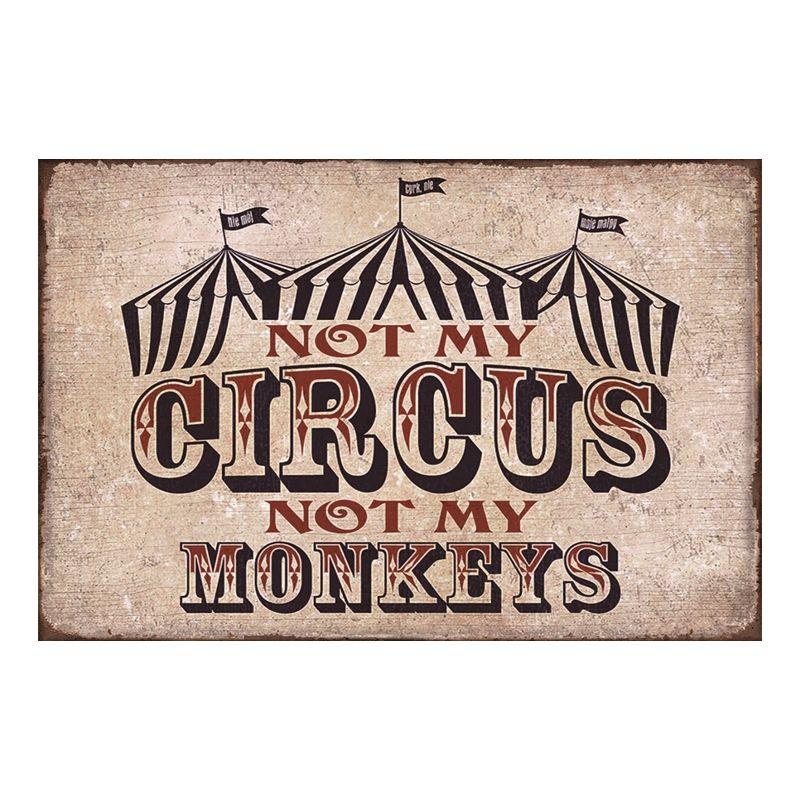 5d3b2f4e2bd 2019 Not My Circus Not My Monkeys Decorative Metal Nostalgia Tin Sign Pin  Up Girl Cafe Home Bathroom Garden Christmas Country Retro Custom From  Luckyaboy4