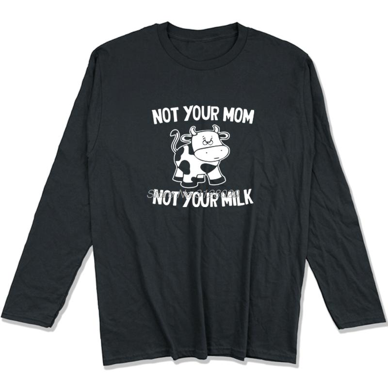 728f3e68ba New Not Your Mom Not Your Milk Funny T Shirts Men Cow Animal Print T Shirts  Male Cotton Long Sleeve Tops Tees Streetwear Mens Tee Shirts Rude T Shirts  From ...