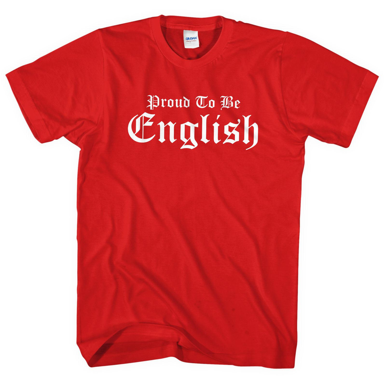 629f2f36 Proud To Be English T Shirt Tee Men Women Kids St Georges Day Party England  L37 Cool Casual Pride T Shirt Men Unisex New Fashion T Shirt Shirts Shirts  And ...