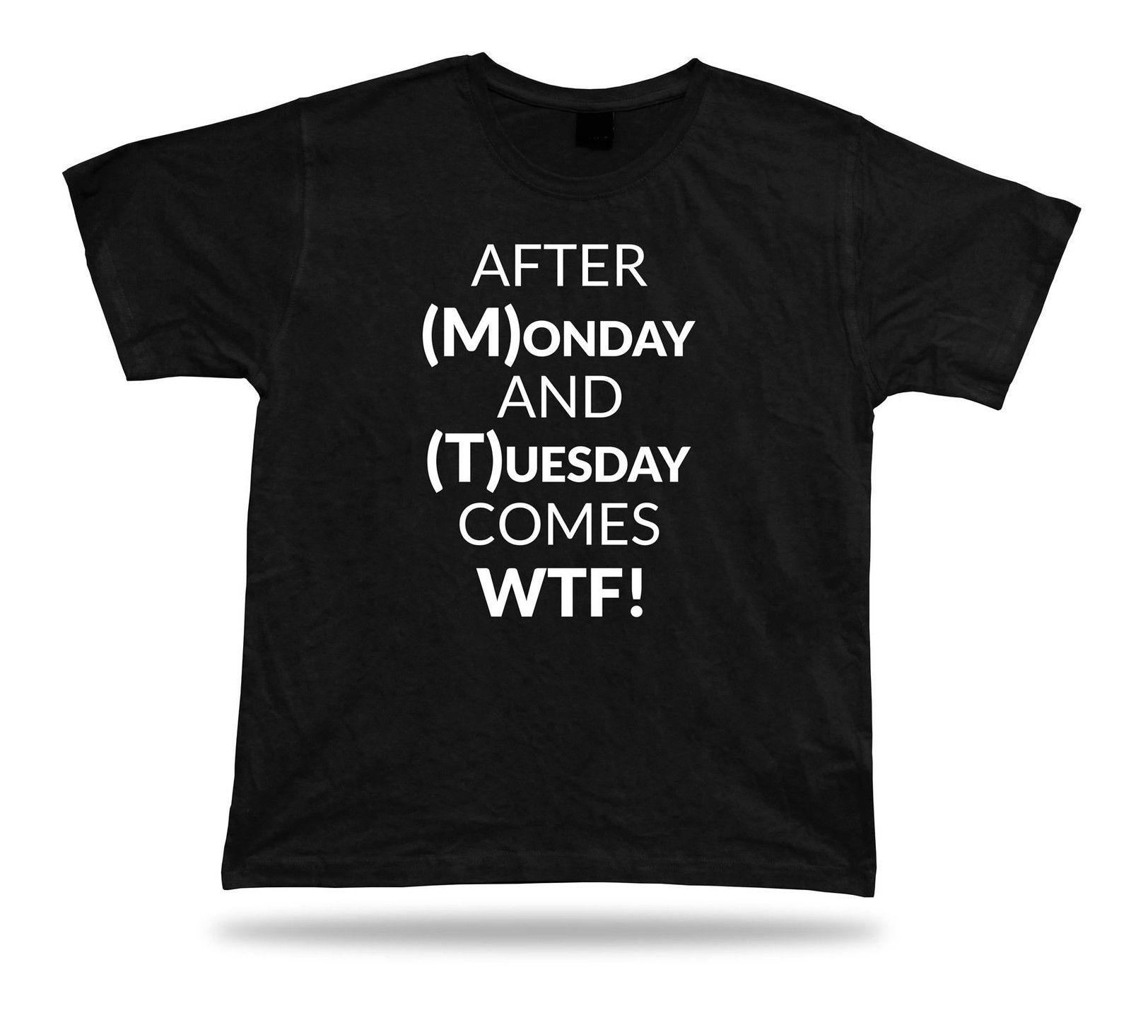 d9227a73bff Funny Shirt WTF Monday Tuesday Wednesday Thursday Friday Funny Unisex  Casual Tee Gift Free Shipping Unisex Funny Classic Unique Online with   17.37 Piece on ...