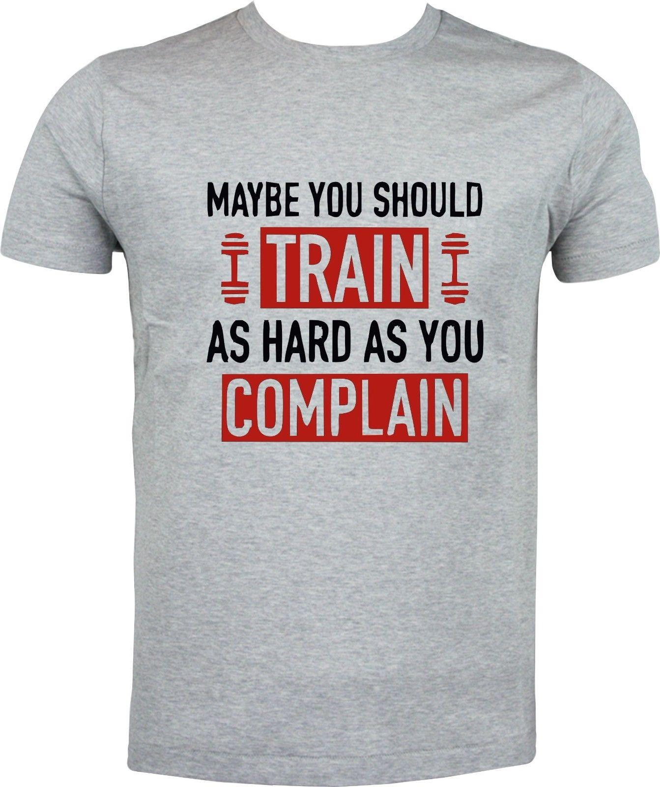 ed3018d2 MAYBE YOU SHOULD TRAIN AS HARD YOU COMPLAIN FUNNY SARCASTIC SUBLIMATION T  SHIRT T Shirt On Shirt Online Tee Shirts Shopping From Crazylikeafawkes, ...
