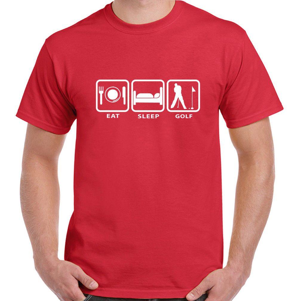 82fb7eaa7a Eat Sleep Golf Mens Funny T Shirt Golfer Golfing Best Designer T Shirts  Funny Team Shirts From Shop4ever, $11.01| DHgate.Com