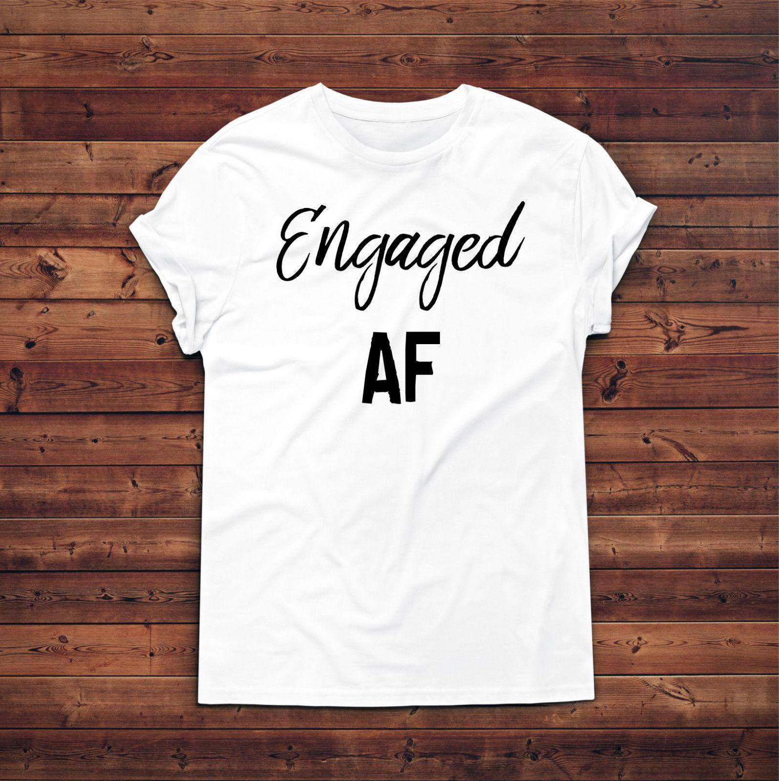 a74d3a1851 Engaged AF T Shirt, Marriage T-shirt, Bridal Shirt, Wedding Tshirt,  Engagement Funny free shipping Unisex tee