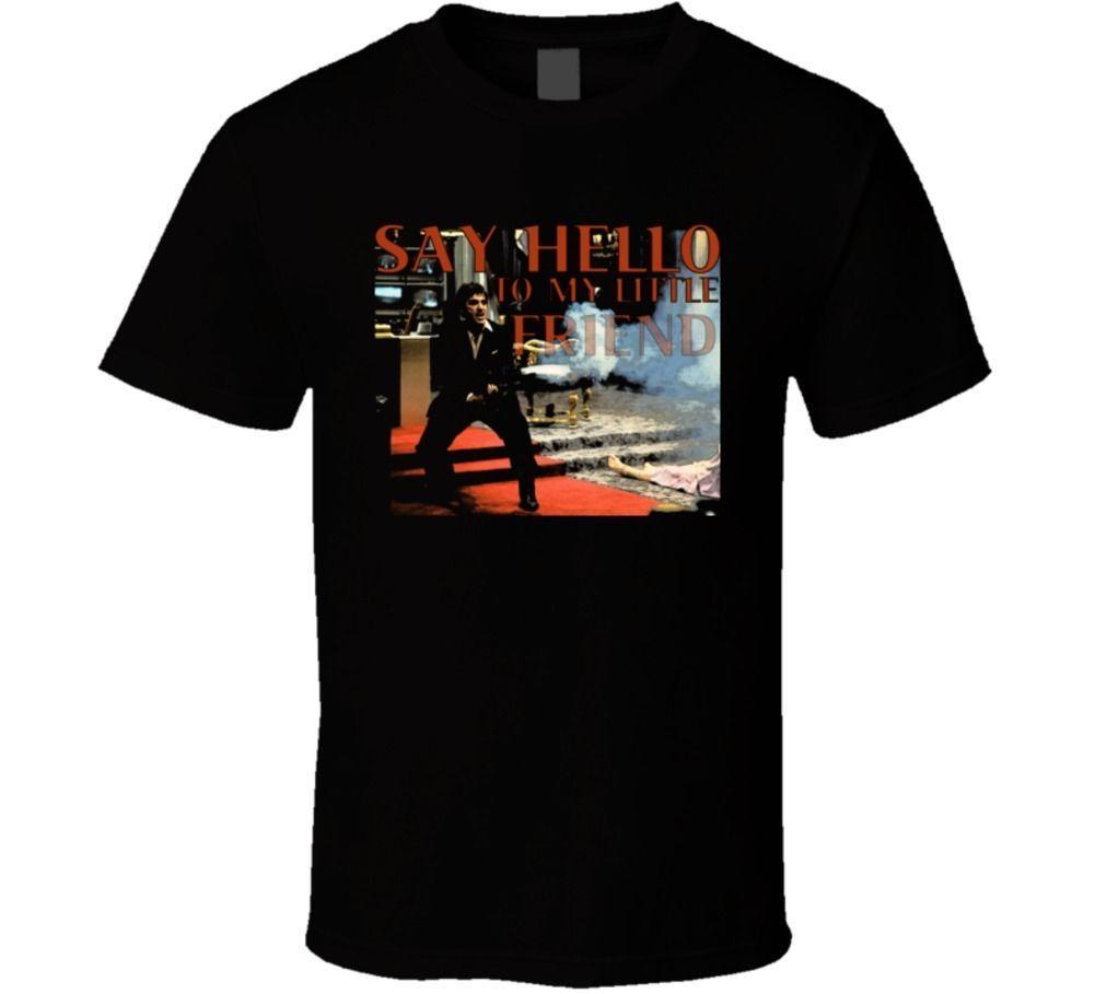 Scarface Say Hello To My Little Friend Tony Montano Movie Fan T
