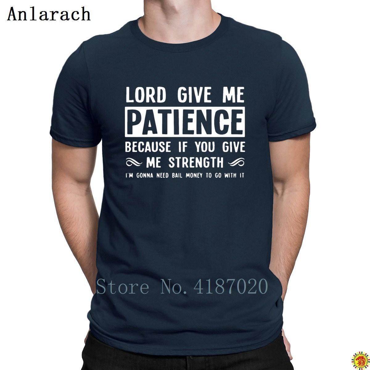 Compre Señor Dame Paciencia Si Me Das Fuerza Camisetas De Algodón