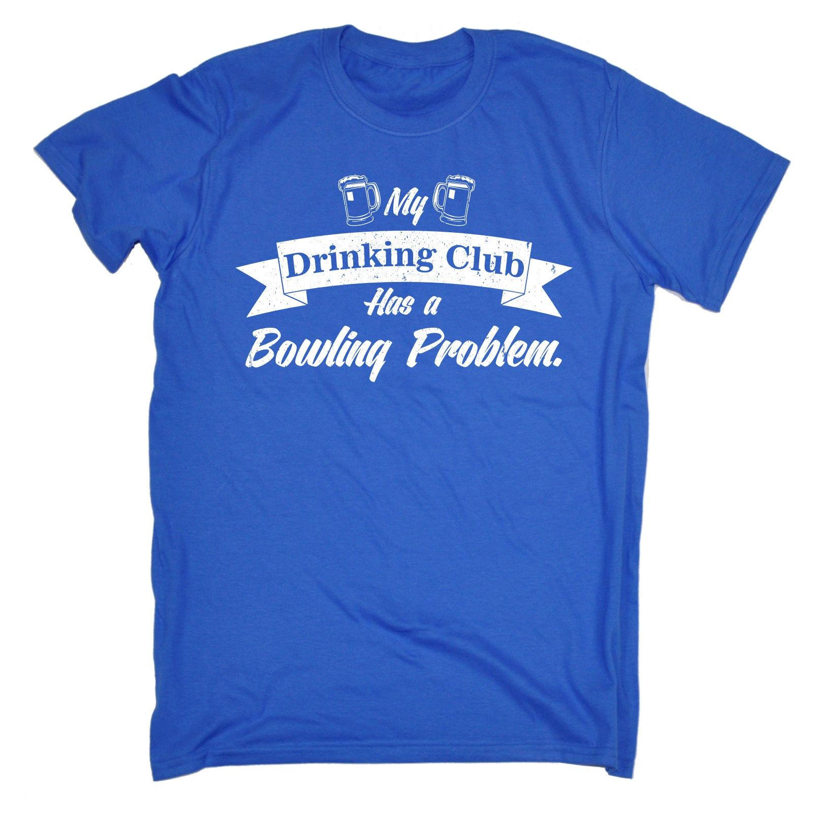 My Drinking Club Bowling Problem MENS T SHIRT Tee Birthday Beer Ten Pin Funny Casual Shirts Design Buy Online From Fatcuckoo