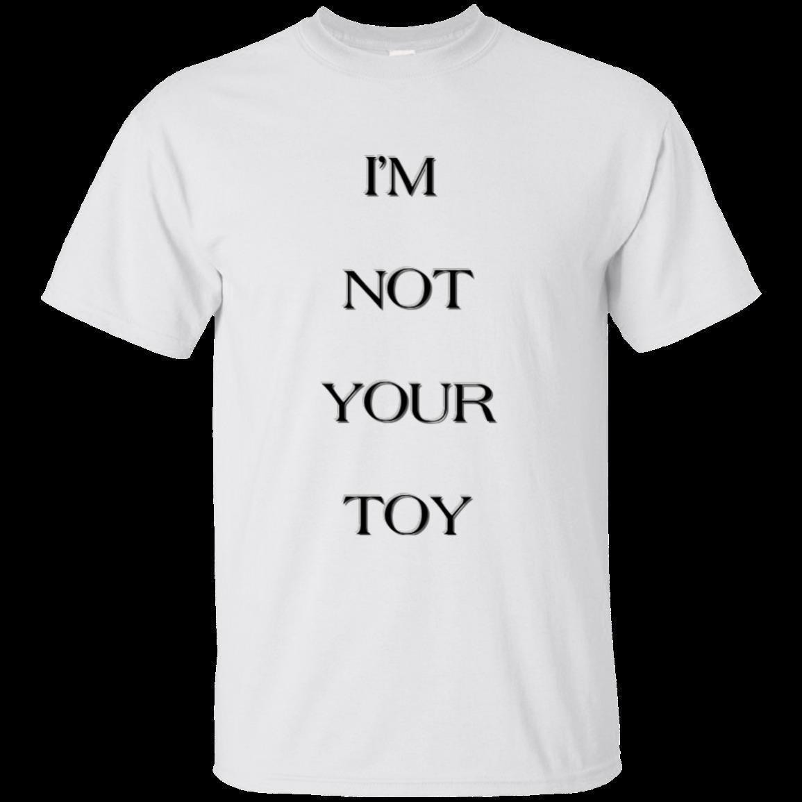Eurovision Winner - TOY - IM NOT YOUR TOY T Shirt GIFT Girl Power Wonder O Neck Shirt Plus Size T-Shirt Shirt