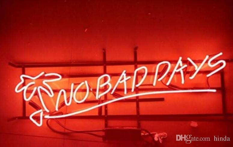No bad days glass tube Neon Light Sign Home Beer Bar Pub Recreation Room  Game Lights Windows Glass Wall Signs 24*24 inches