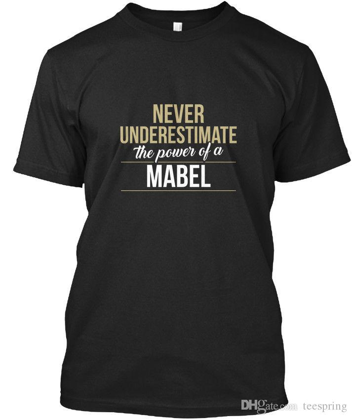 Machine Washable Mabel Never Underestimate The Power T-shirt T-shirt Élégant Tees Shirt Men's Fashion Short Sleeve Thanksgiving Day Custom X