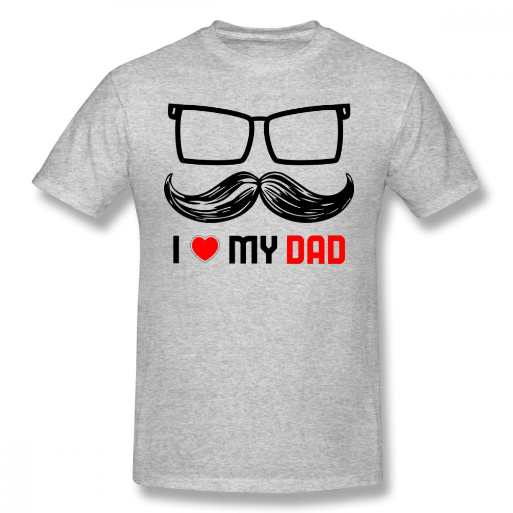 I Love My Dad T Shirt Birthday Gift Tees Father Unique Design For Male Geek Homme Tee Man Round Neck Funky Shirts Humor From