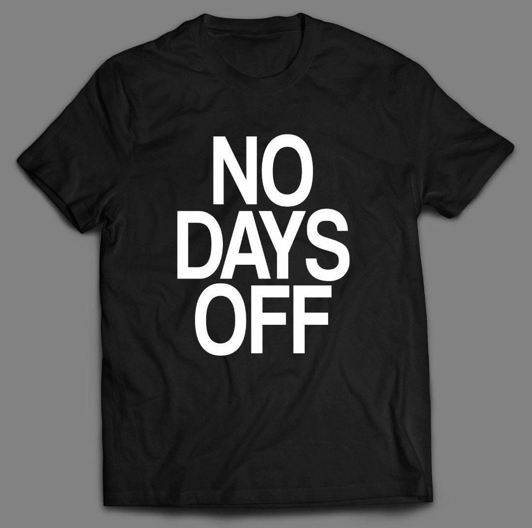 No Days Off Work Out Gymfitness Hustle T Shirt Printing Casual T