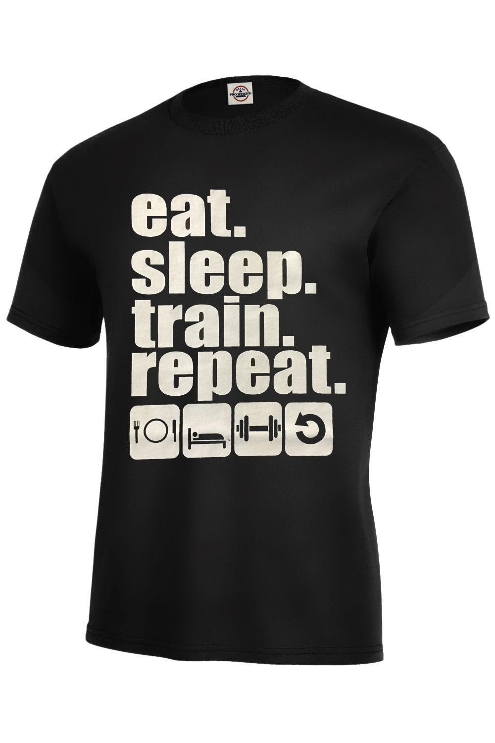 47229a22408 Eat Sleep Train Repeat Men S Gym T Shirt ASSORTED COLORS BEST Unisex Funny  Gift Casual Tee Tees Shirts Cheap Design And Buy T Shirts From Lukehappy12