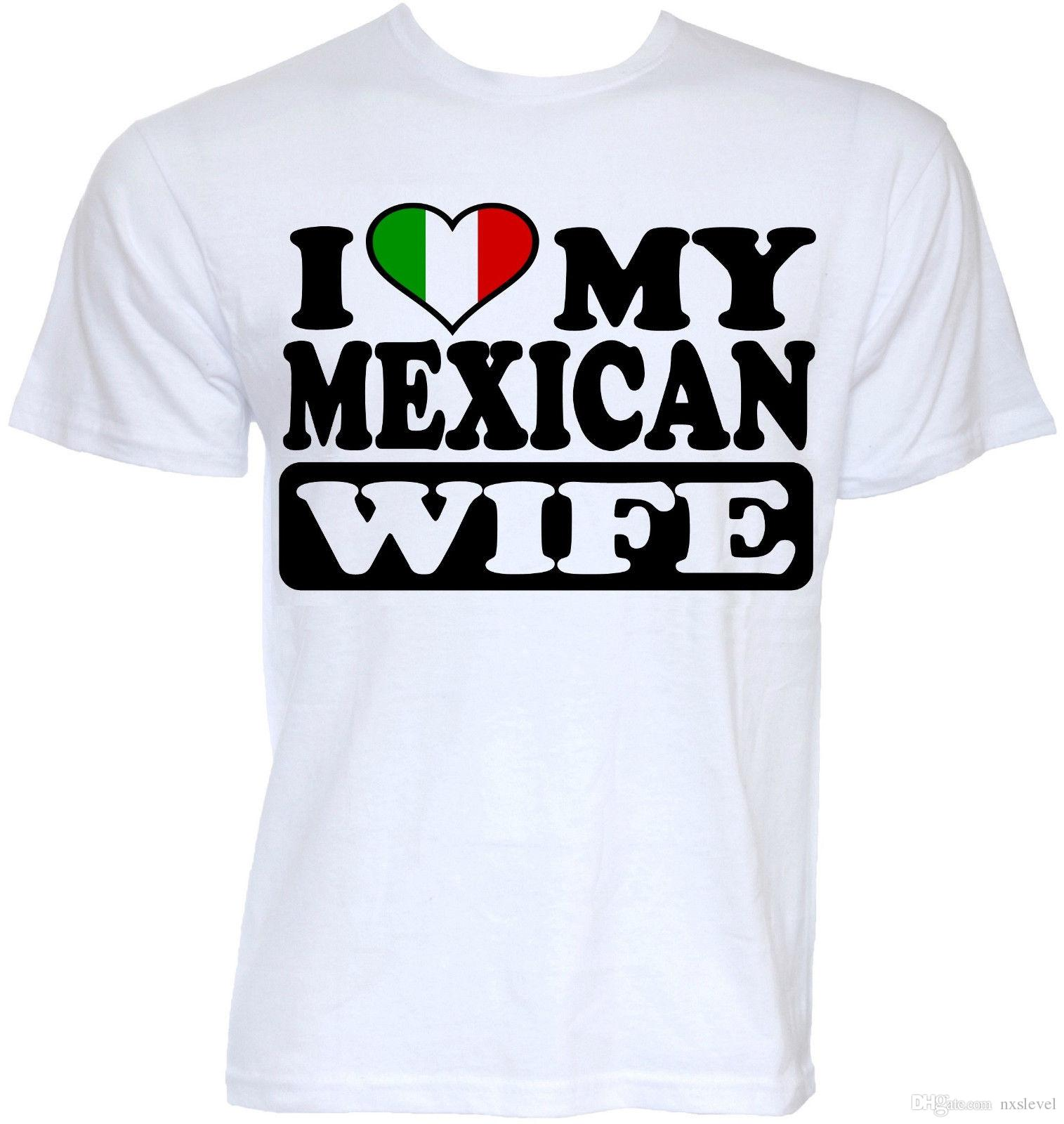 d3ffd008 FUNNY MEXICAN MEXICO T SHIRTS GIFTS MENS COOL NOVELTY JOKE WIFE FLAG T SHIRT  Best T Shirt Online Buy Funky T Shirts Online From Nxslevel, $10.21|  DHgate.Com