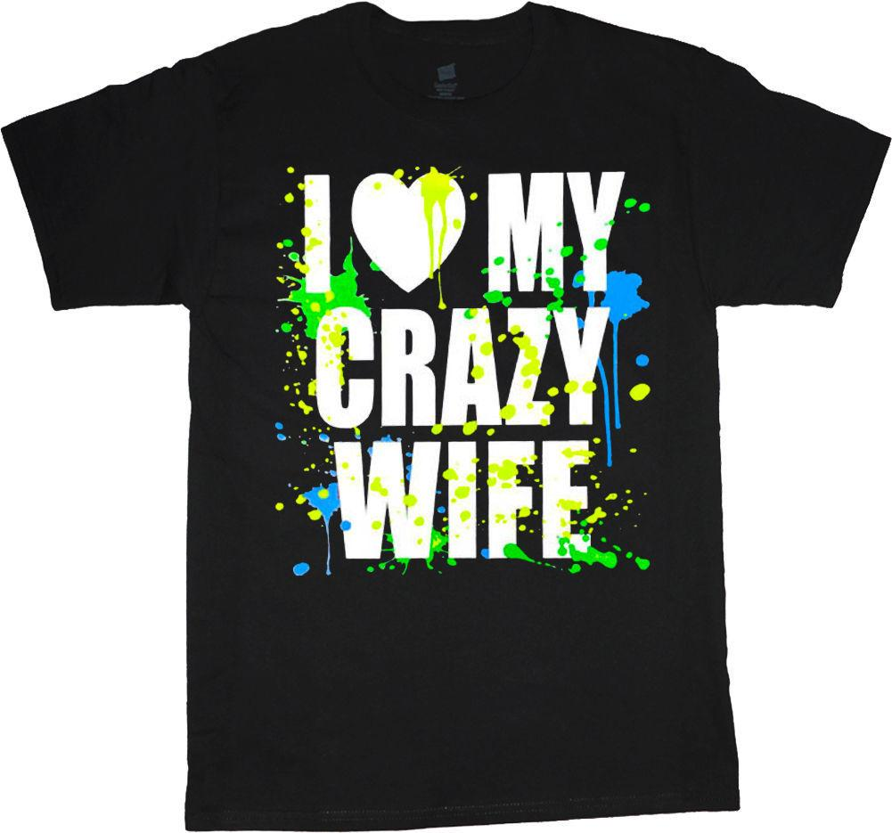 T Shirt Men Summer I Love My Crazy Wife Funny Valentines Day Gift