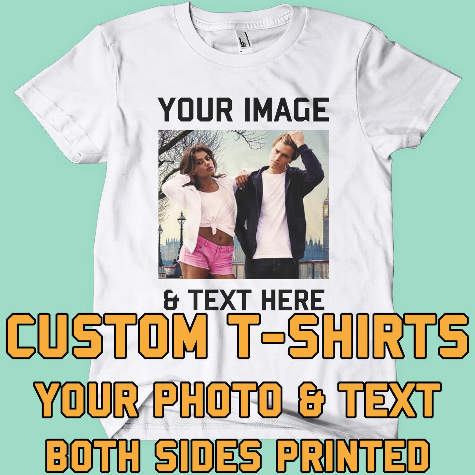 286b99d7 Your Image Text Photo Both Sides Custom T Shirt Printing Personalised Stag  Hen Cool Casual Pride T Shirt Men Unisex New T Shirts In A Day Awesome Tee  Shirt ...