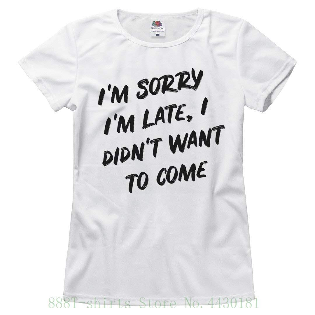 a9421b8c52 Women's Tee I Didn't Want To Come , Sorry : Ladies Relaxed T Shirt Short  Sleeve Round Collar Cotton T Shirts