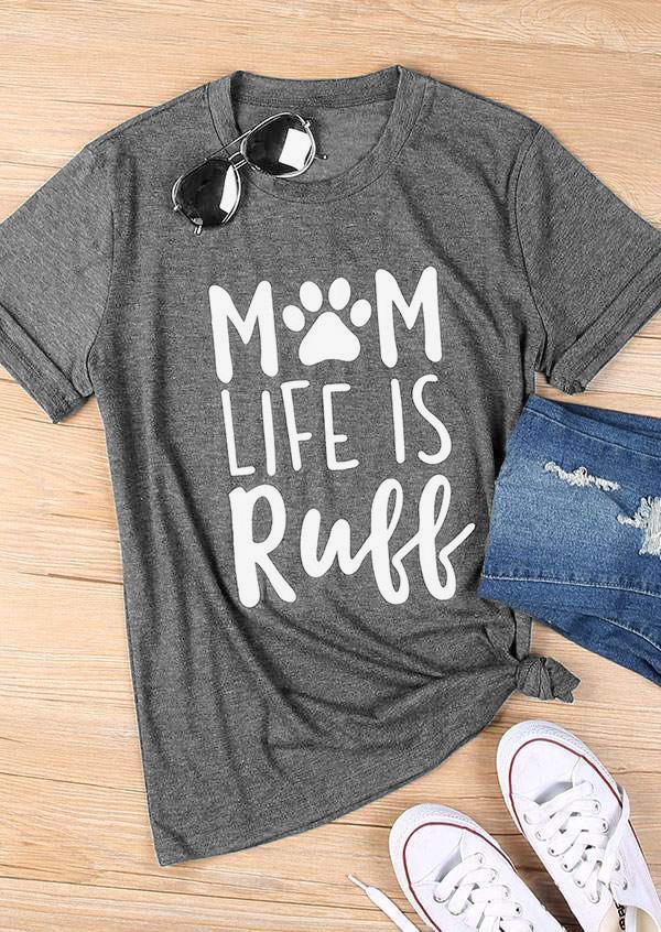 121776baeef73 Women S Tee Mom Life Is Ruff T Shirt Dog Paw Funny Graphic Tshirt Gray  Fashion Clothes Women T Shirt Cotton Casual Tees Tops Cool Shirts Online  All Shirts ...