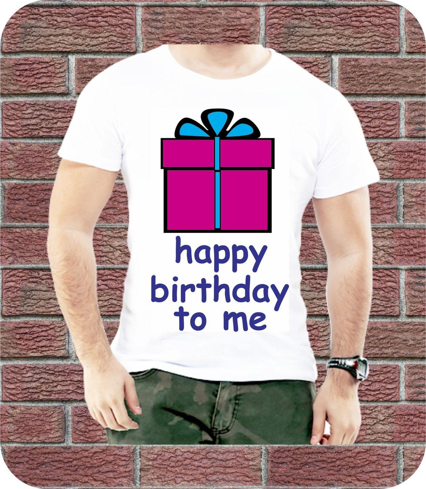 HAPPY BIRTHDAY TO ME GIFT PRESENT PICTURE MEN SIZE T SHIRT SUMMER Cool Casual Pride Shirt Men Unisex New Fashion Designer From Cls6688521