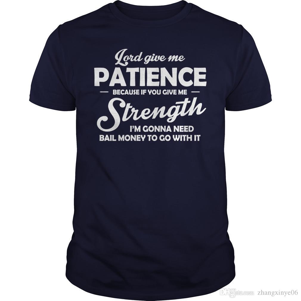 Compre Señor Dame Paciencia Y Dámela Camiseta De Fuerza O Sudadera