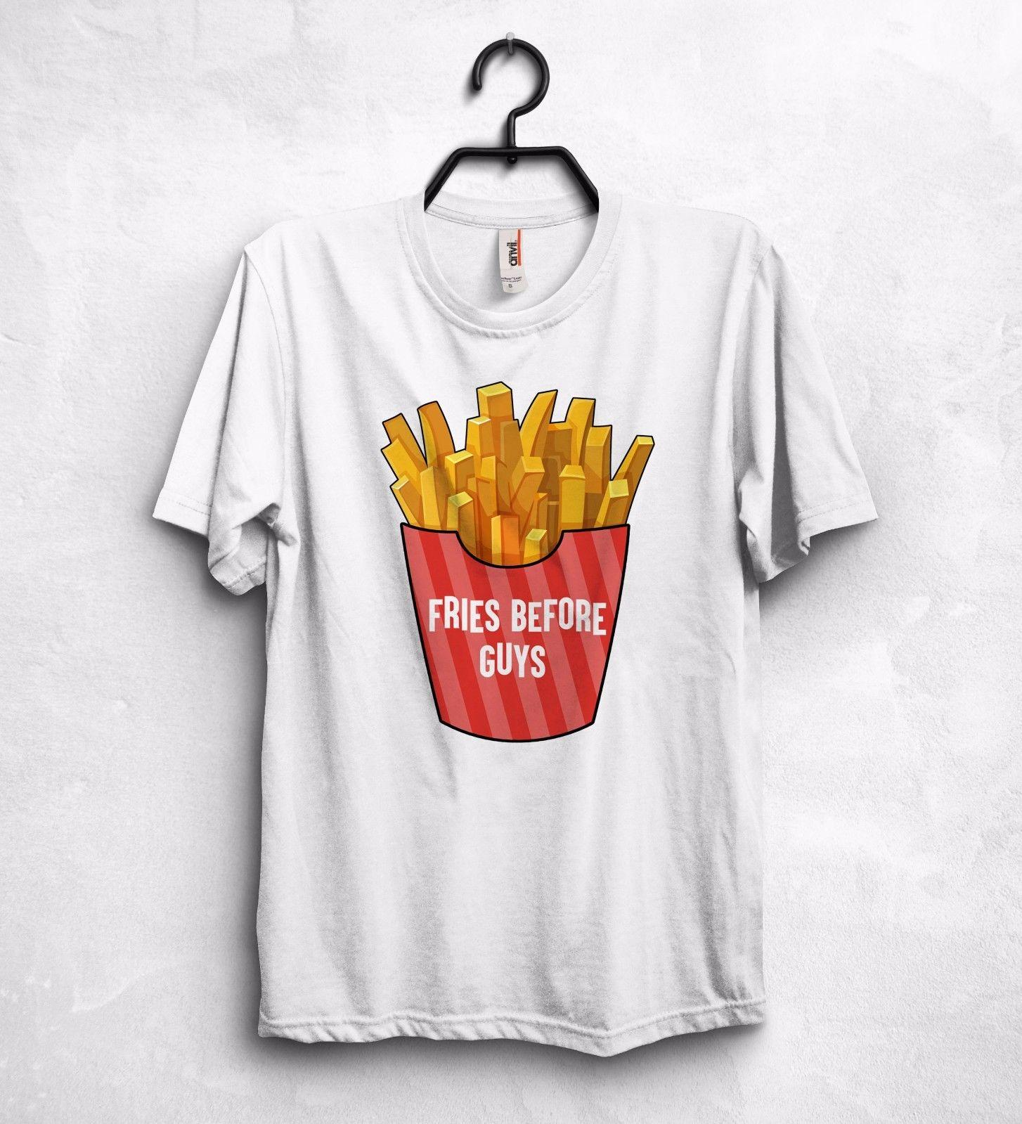 4d6b49fa75fe6 Fries Before Guys T Shirt Top Cool Gym Club Party Clubbing Food Text Girl  GiftFunny Unisex Casual Tee Gift Cheap T Shirts For Sale Online One Day  Only T ...