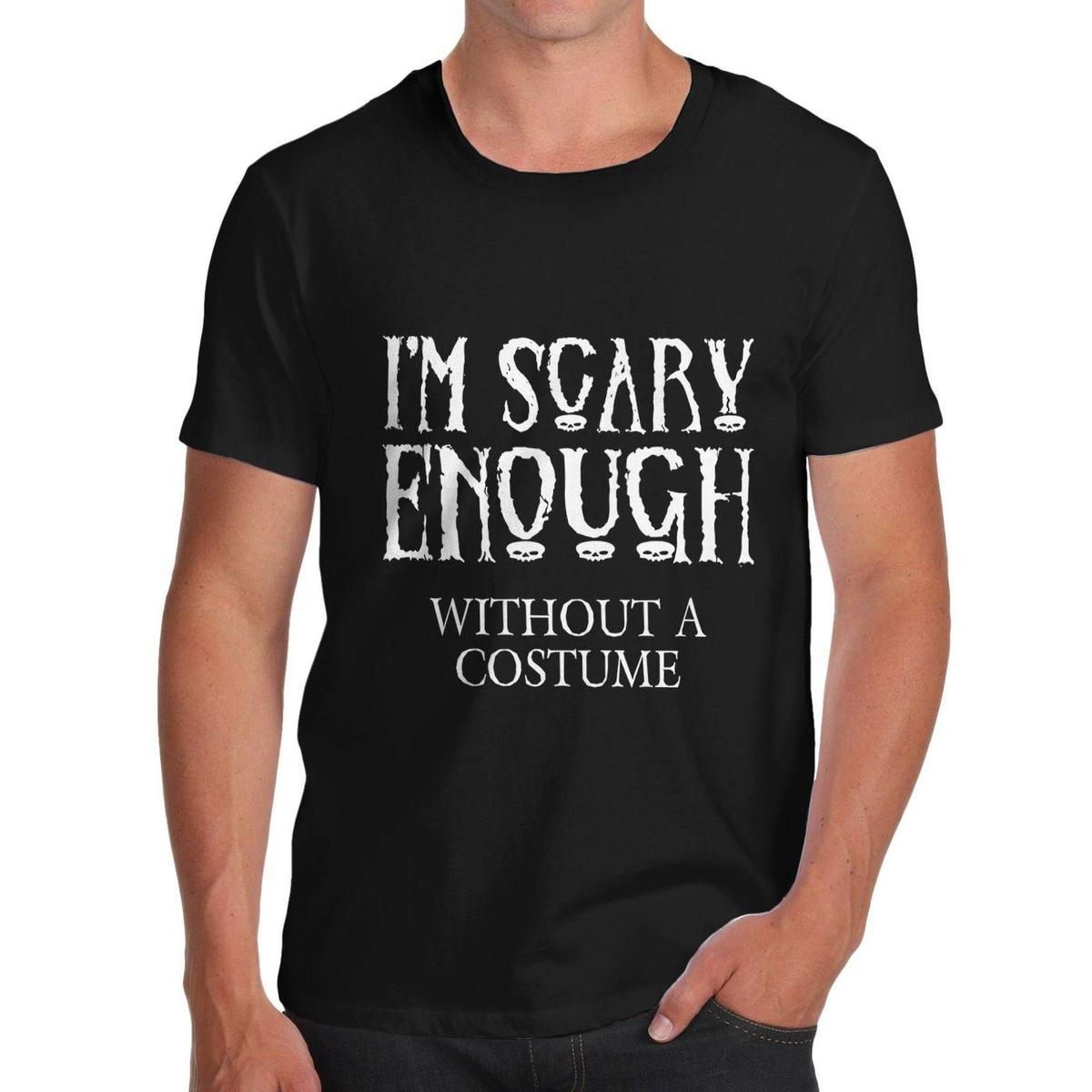 Men's I'M Scary Enough Without A Costume Funny Halloween T-Shirt