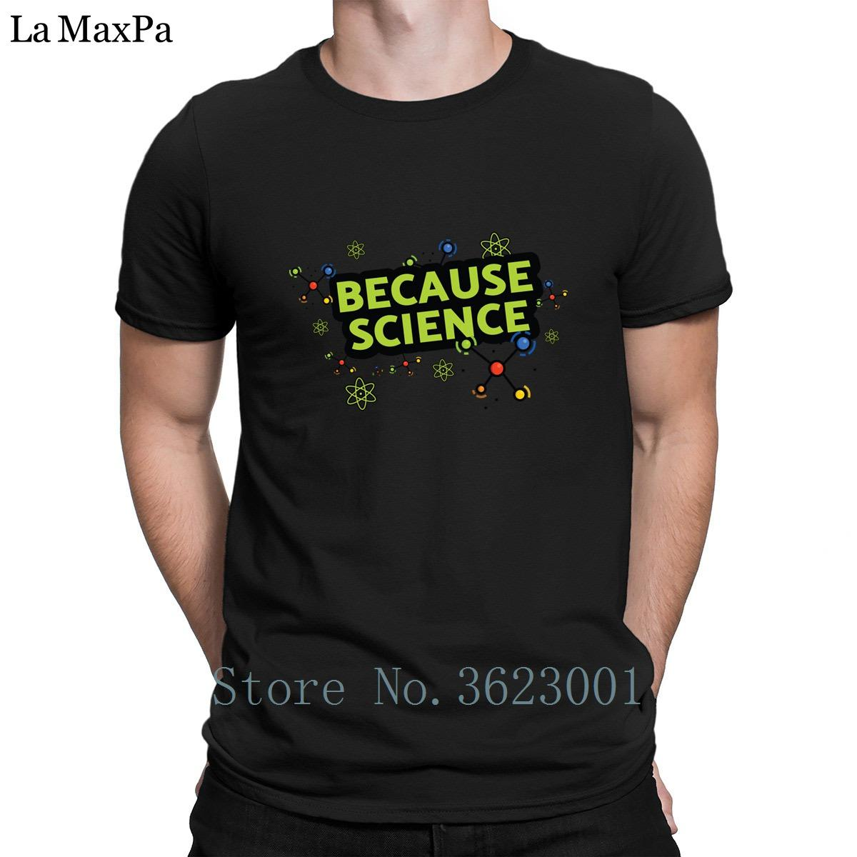da987ae0 Print Pattern Mens Tshirt Because Science Science Lovers Rational People T  Shirt Authentic Fun T Shirt For Men Fit Solid Color Popular T Shirt Funny  It ...