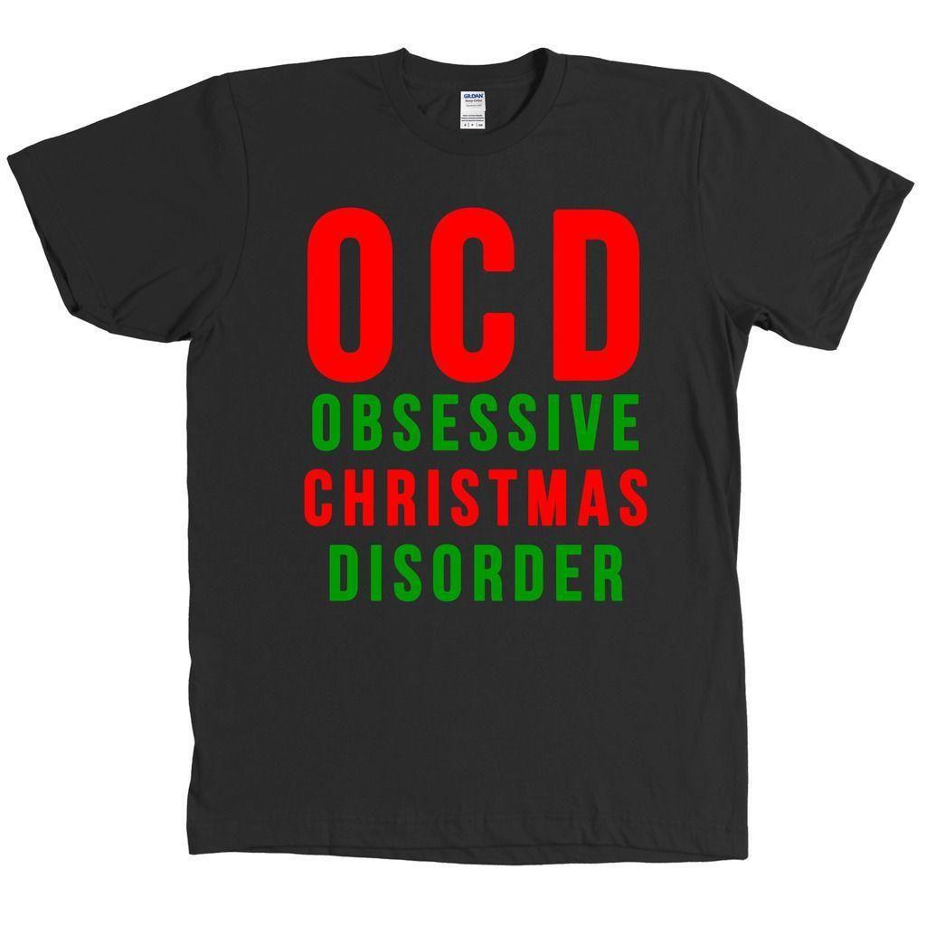 OCD Obsessive Christmas Disorder T Shirt Funny Holidays Tee MANY ...