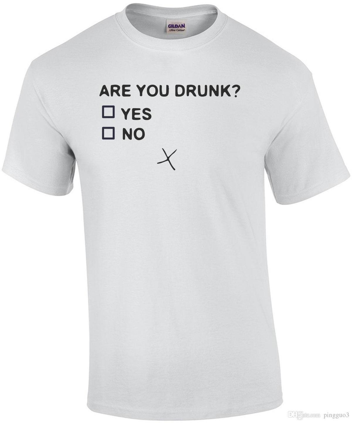 0d35846c Are You Drunk Funny Drinking T Shirt New Fashion Mens Short Sleeve T Shirt  Cotton T Shirts Hot Sell 2017 Fashion Top Tee Quirky T Shirts Hilarious  Shirts ...