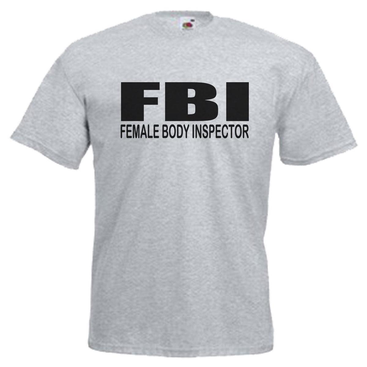 5bbb83988afb6b FBI Female Body Inspector Adults Mens T Shirt 12 Colours Size S 3XL Online  Buy T Shirts Tna Shirts From Amesion37