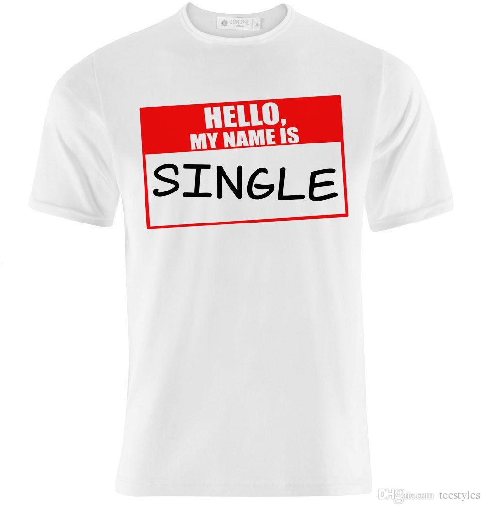 size 40 6d005 2bfb4 T-Shirt Uomo Hello My Name Is Single! Divertente Personalizzabile! T Shirt  Men s Costume Short Sleeve Thanksgiving Day Custom 3XL Group T Sh