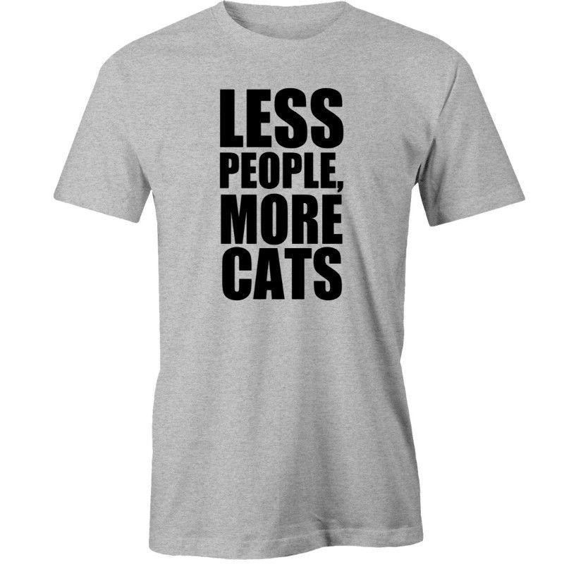 db26b84c7 Less People More Cats T Shirt Animal Shop T Shirts Online T Shirt Shirt  From Moonprinted, $11.01  DHgate.Com