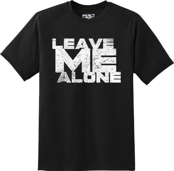 d7537c4d2 Funny Leave Me Alone Attitude T Shirt New Graphic Tee White T Shirt Designs  Awesome T Shirt Sites From Thecottonsupply, $11.01| DHgate.Com